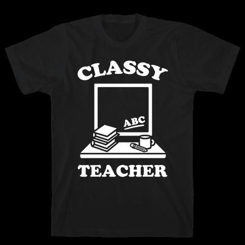 Classy Teacher Mens T-Shirt