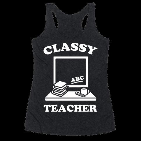Classy Teacher Racerback Tank Top