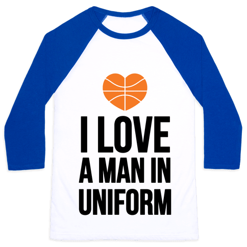 I Love a Man in Uniform (Basketball) Baseball Tee