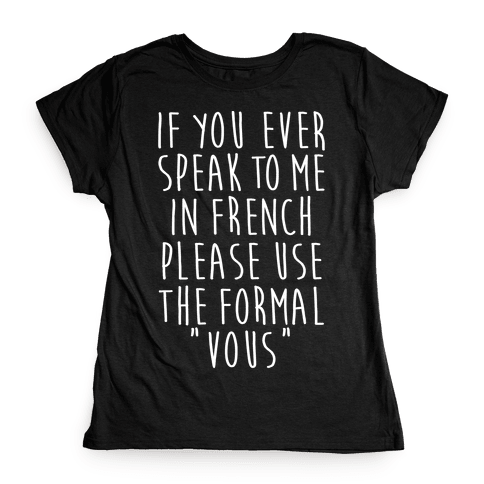 If You Speak To Me In French Womens T-Shirt