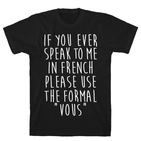 If You Speak To Me In French Mens T-Shirt