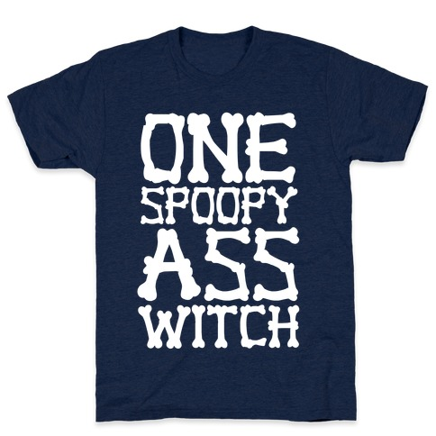 One Spoopy Ass Witch T-Shirt | LookHUMAN