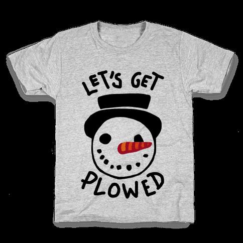 Let's Get Plowed Kids T-Shirt
