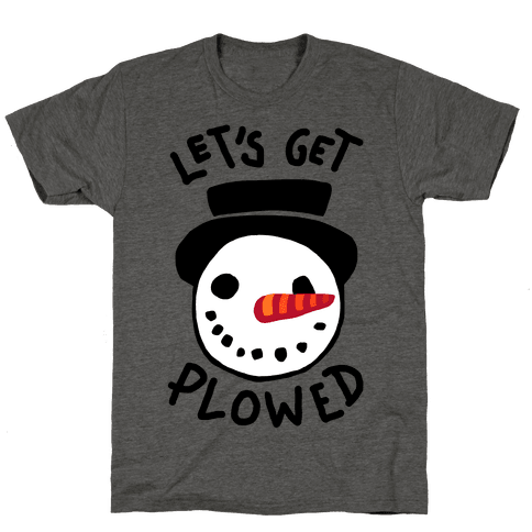 Let's Get Plowed Mens T-Shirt