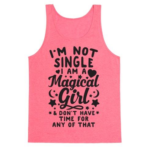 I'm Not Single, I'm A Magical Girl Tank Top