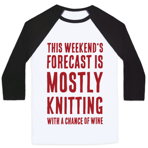 Mostly Knitting with a Chance of Wine Baseball Tee