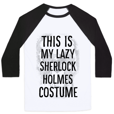 Lazy Sherlock Holmes Costume Baseball Tee