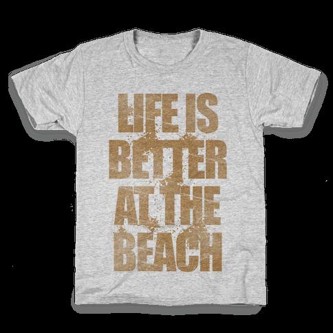 Life Is Better At The Beach Kids T-Shirt