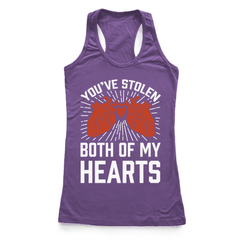 You've Stolen Both Of My Hearts Racerback Tank Top