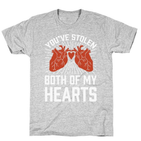 You've Stolen Both Of My Hearts T-Shirt