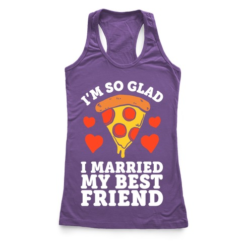 So Glad I Married My Best Friend Racerback Tank Top
