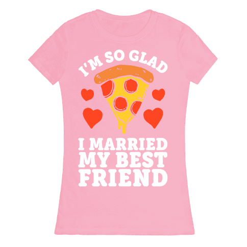So Glad I Married My Best Friend Womens T-Shirt