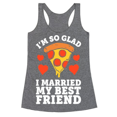 So Glad I Married My Best Friend Racerback Tank Top