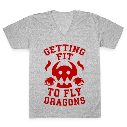 Getting Fit to Fly Dragons V-Neck Tee Shirt