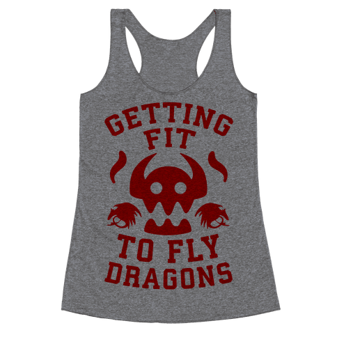Getting Fit to Fly Dragons Racerback Tank Top