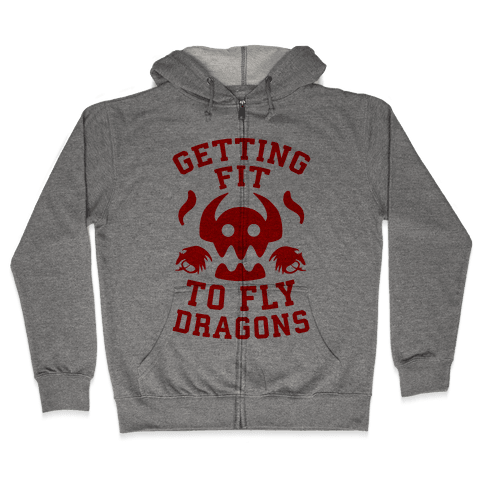 Getting Fit to Fly Dragons Zip Hoodie