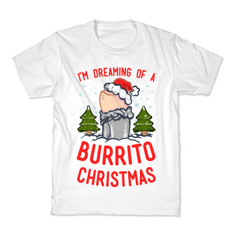 I'm Dreaming of a Burrito Christmas Kids T-Shirt