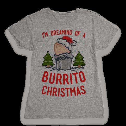 I'm Dreaming of a Burrito Christmas Womens T-Shirt