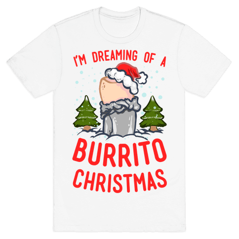 I'm Dreaming of a Burrito Christmas Mens T-Shirt