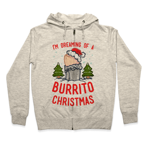 I'm Dreaming of a Burrito Christmas Zip Hoodie