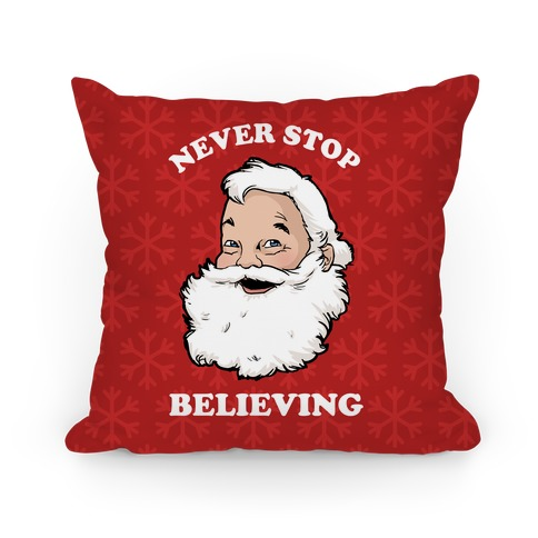 Never Stop Believing Pillow