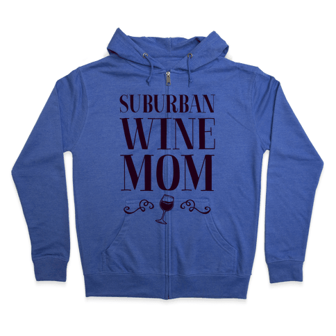 Suburban Wine Mom Zip Hoodie