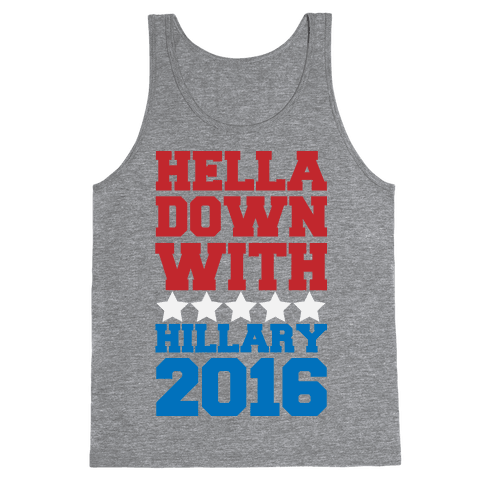 Hella Down with Hillary Tank Top