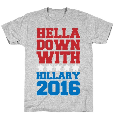 Hella Down with Hillary Mens T-Shirt