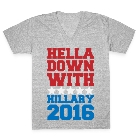 Hella Down with Hillary V-Neck Tee Shirt