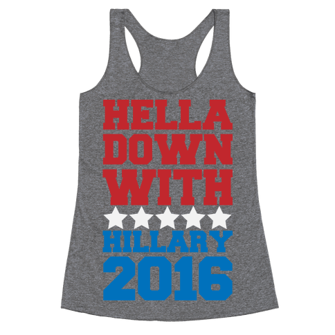 Hella Down with Hillary Racerback Tank Top