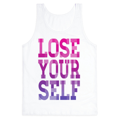 Lose Yourself! Tank Top