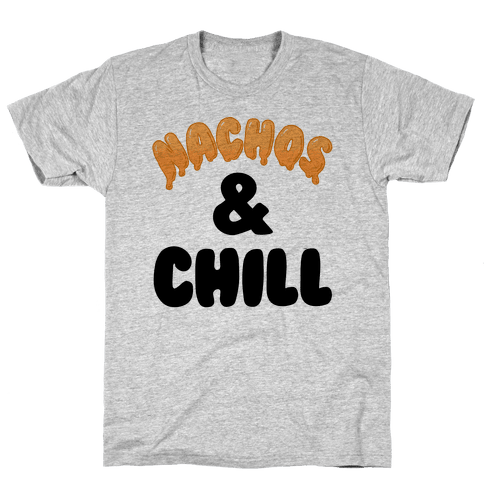 Nachos & Chill Mens T-Shirt