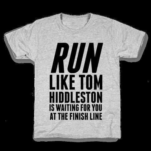 Run Like Tom Hiddleston Is Waiting Kids T-Shirt