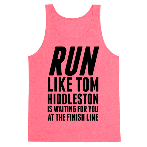 Run Like Tom Hiddleston Is Waiting Tank Top
