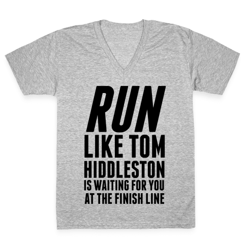 Run Like Tom Hiddleston Is Waiting V-Neck Tee Shirt