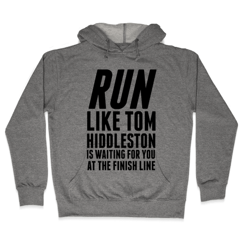 Run Like Tom Hiddleston Is Waiting Hooded Sweatshirt