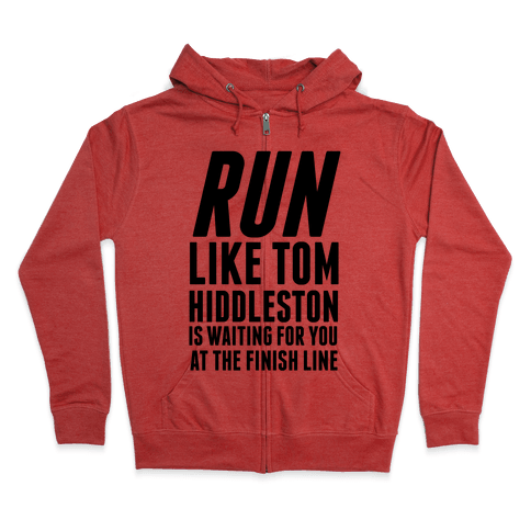 Run Like Tom Hiddleston Is Waiting Zip Hoodie