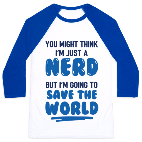 Nerds Save The World Baseball Tee