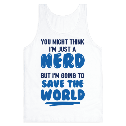 Nerds Save The World Tank Top