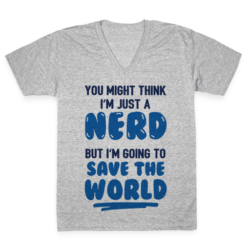 Nerds Save The World V-Neck Tee Shirt