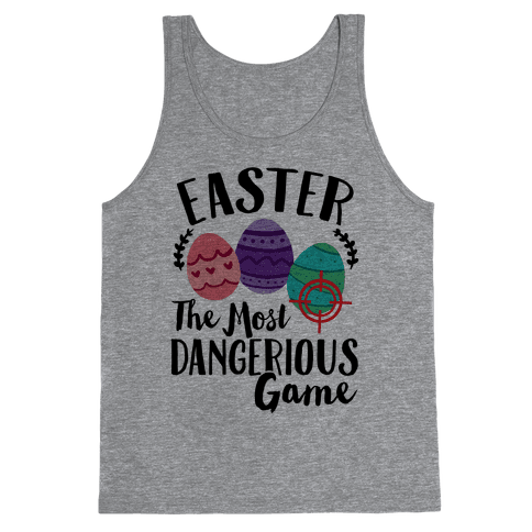 Easter: The Most Dangerous Game Tank Top