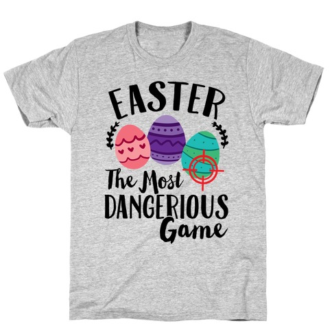 Easter: The Most Dangerous Game T-Shirt
