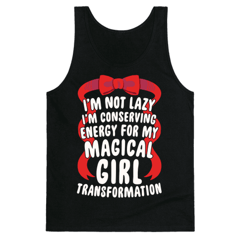 I'm Conserving Energy For My Magical Girl Transformation Tank Top