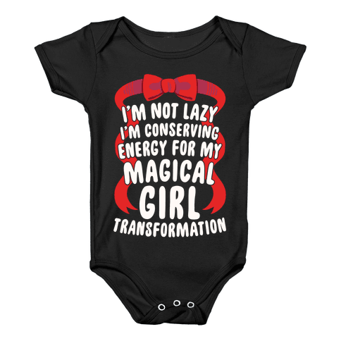 I'm Conserving Energy For My Magical Girl Transformation Baby Onesy