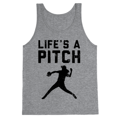 Life's A Pitch (Baseball Tee) Tank Top