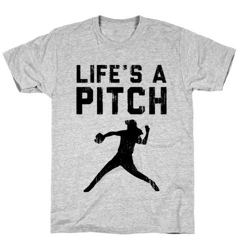 Life's A Pitch (Baseball Tee) T-Shirt