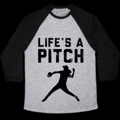 Life's A Pitch (Baseball Tee) Baseball Tee