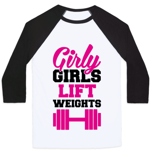 Girly Girls Lift Weights Baseball Tee