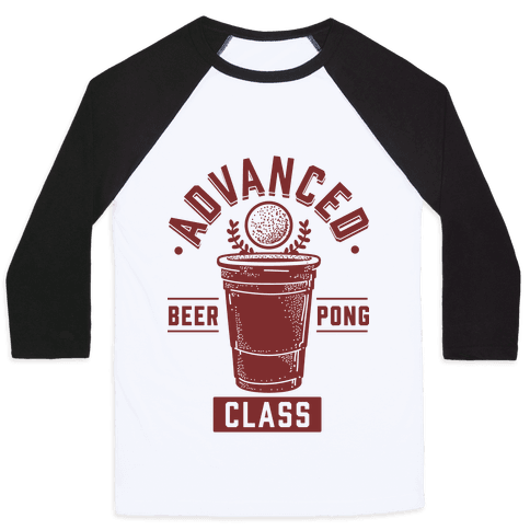 Advanced Beer Pong Class Baseball Tee