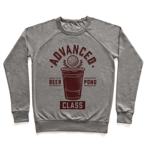 Advanced Beer Pong Class Pullover